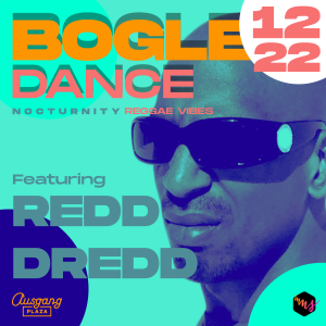 Bogle Dance Nocturnity Reggae Party Redd Dredd