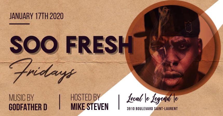 Flyer Soo Fresh Fridays Local Legend Montreal